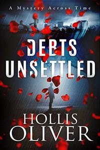 Debts Unsettled by Hollis Oliver