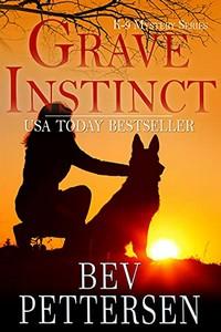 Grave Instinct by Bev Pettersen