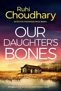 Our Daughter's Bones by Ruhi Choudhary