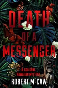Death of a Messenger by Robert McCaw