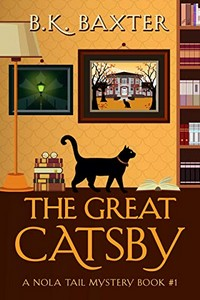 The Great Catsby by B. K. Baxter