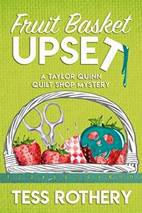 Fruit Basket Upset by Tess Rothery