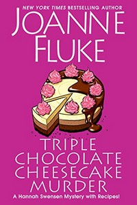 Triple Chocolate Cheesecake Murder by Joanne Fluke