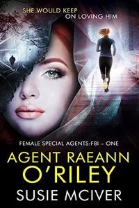 Agent Raeann O'Riley by Susie McIlver