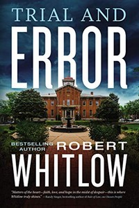Trial and Error by Robert Whitlow