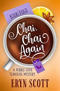 Chai, Chai Again by Eryn Scott