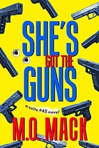 She's Got the Guns by M. O. Mack