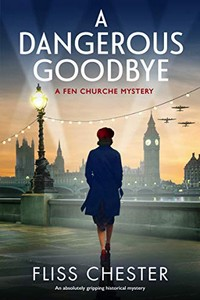 A Dangerous Goodbye by Fliss Chester