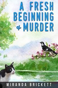 A Fresh Beginning & Murder by Miranda Brickett