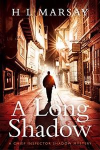 A Long Shadow by H. L. Marsay