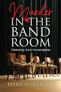 Murder in the Bandroom by Patricia Snelling