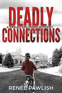 Deadly Connections by Renee Pawlish