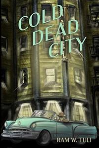 Cold Dead City by Ram W. Tuli