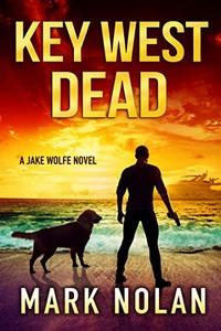 Key West Dead by Mark Nolan