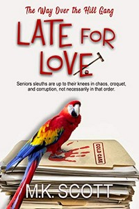 Late for Love by M. K. Scott