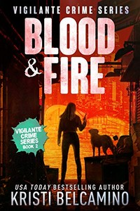 Blood & Fire by Kristi Belcamino