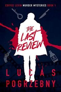 The Last Review by Lucas Pogrzebny