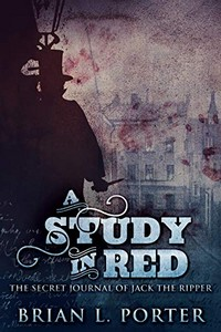 A Study In Red by Brian L. Porter