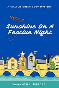 Sunshine on a Festive Night by Samantha Jeffree