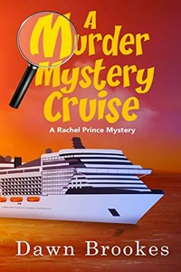 A Murder Mystery Cruise by Dawn Brookes