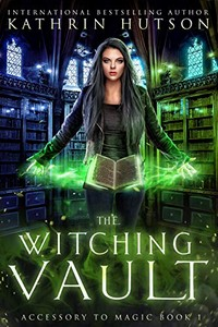 The Witching Vault by Kathrin Hutson