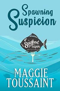 Spawning Suspicion by Maggie Toussaint