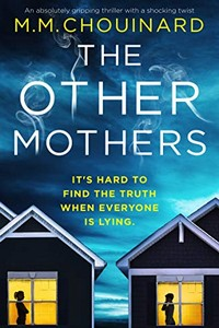 The Other Mothers by M. M. Chouinard