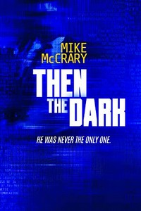 Then the Dark by Mike McCrary