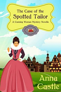 The Case of the Spotted Tailor by Anna Castle