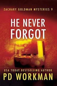 He Never Forgot by P. D. Workman