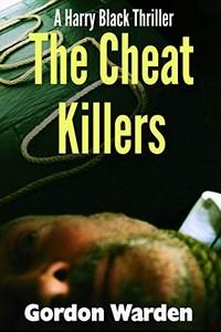 The Cheat Killers by Gordon Warden
