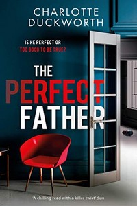 The Perfect Father by Charlotte Duckworth