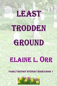 Least Trodden Ground by Elaine L. Orr