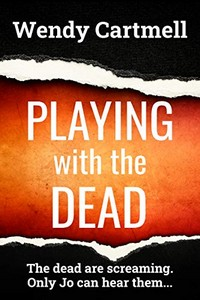 Playing with the Dead by Wendy Cartmell