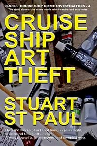 Cruise Ship Art Theft by Stuart St. Paul
