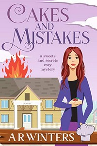 Cakes and Mistakes by A. R. Winters