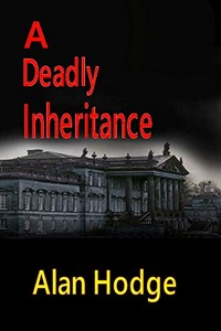 A Deadly Inheritance by Alan Hodge