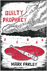 Guilty Prophecy by Mark Farley