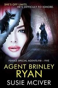 Agent Brinley Ryan by Susie McIlver