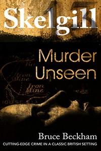 Murder Unseen by Bruce Beckham