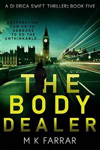 The Body Dealer by M. K. Farrar