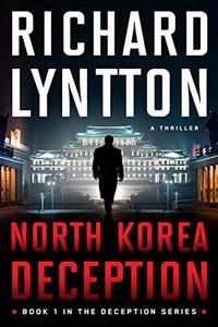 North Korea Deception by Richard Lyntton
