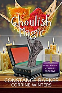 Ghoulish Magic by Constance Barker and Corrine Winters