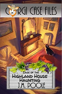 Case of the Highland House Haunting by Jeffrey Poole