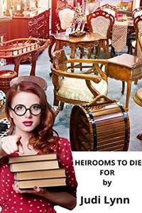 Heirlooms to Die For by Judi Lynn