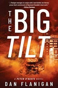 The Big Tilt by Dan Flanigan