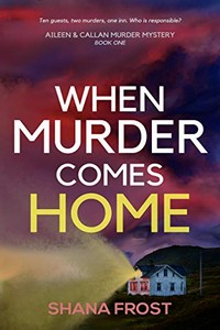 When Murder Comes Home by Shana Frost