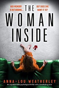 The Woman Inside by Anna-Lou Weatherley