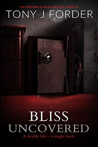 Bliss Uncovered by Tony J. Forder