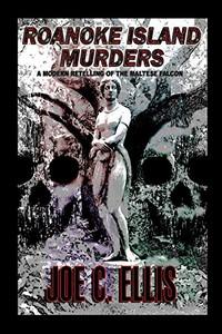 Boanoke Island Murders by Joe C. Ellis